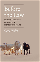 Before the law : humans and other animals in a biopolitical frame