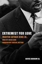 Extremist for Love: Martin Luther King Jr., Man of Ideas and Nonviolent Social Action cover image