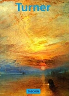 J.M.W. Turner, 1775-1851 : the world of light and colour