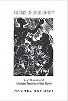 Forms of modernity : Don Quixote and modern theories of the novel