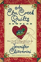 An Elm Creek quilts sampler : the first three novels in the popular series