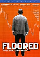 Floored : for some, risking everything is nothing