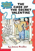 A Jigsaw Jones Mystery #3: The case of the secret Valentine.