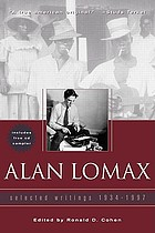 Alan Lomax : selected writings, 1934-1997