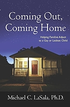Coming out, coming home : helping families adjust to a gay or lesbian child