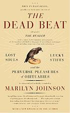 The dead beat : lost souls, lucky stiffs, and the perverse pleasures of obituaries