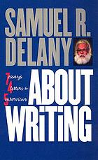 About writing : seven essays, four letters, and five interviews