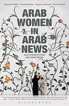 Arab women in Arab news : old stereotypes and new media