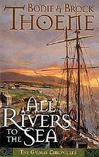 All rivers to the sea : a novel