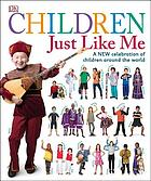 Children just like me : a new celebration of children around the world.
