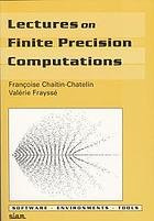 Lectures on finite precision computations