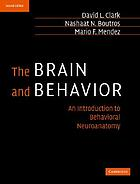 The brain and behavior : an introduction to behavioral neuroanatomy