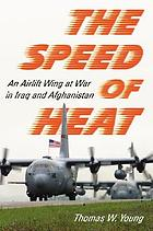 The speed of heat : an airlift wing at war in Iraq and Afghanistan