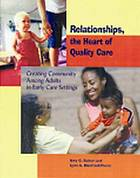 Relationships, the heart of quality care : creating community among adults in early care settings
