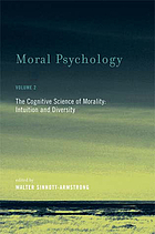 Moral psychology. 2 : the cognitive science of morality : intuition and diversity.