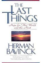 The last things : hope for this world and the next