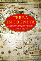 Terra incognita : mapping the Antipodes before 1600