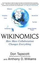 Wikinomics : how mass collaboration changes everything