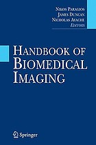 Handbook of biomedical imaging : methodolgoies and clinical research