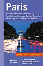 Econoguide Paris, 2001-02 : includes day trips to Disneyland Paris, Versailles, Fontainebleu, Chartres, Reims, the Loire Valley, and other popular destinations