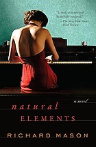 Natural elements : a novel by
