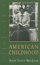 American childhood : essays on children's literature of the nineteenth and twentieth centuries