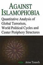 Against Islamophobia : quantitative analyses of global terrorism, world political cycles and center periphery structures