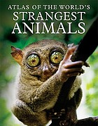 Atlas of the world's strangest animals