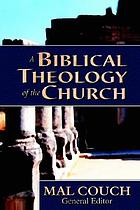A biblical theology of the church