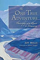 The one true adventure : theosophy and the quest for meaning