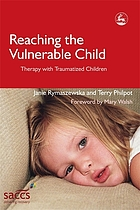 Reaching the Vulnerable Child: Therapy with Traumatized Children cover image