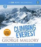 Climbing Everest : the writings of George Mallory.