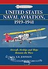 United States naval aviation, 1919-1941 : aircraft,... by  E  R Johnson