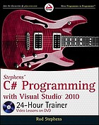 Stephens' C♯ programming with visual studio 2010 24-hour trainer