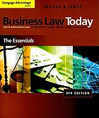 Business law today : the essentials : text & summarized cases : e-commerce, legal, ethical, and international environment