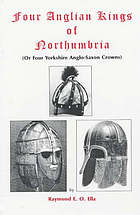 Four Anglian kings of Northumbria : or four Yorkshire Anglo-Saxon crowns ...