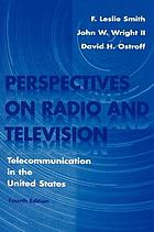 Perspectives on radio and television : telecommunication in the United States.