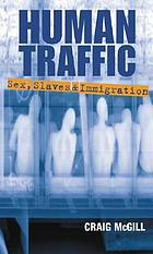 Human Traffic: Sex, Slaves and Immigration cover image