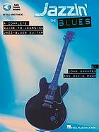 Jazzin' the blues : a complete guide to learning jazz-blues guitar