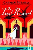 The last resort : a mystery