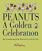 Peanuts : a golden celebration : the art and the story of the world's best-loved comic strip