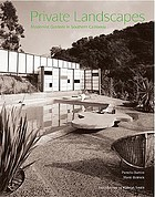 Private landscapes modernist gardens in Southern California