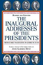 The inaugural addresses of the presidents : from George Washington to George W. Bush