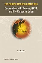 The counterterror coalitions : cooperation with Europe, NATO, and the European Union