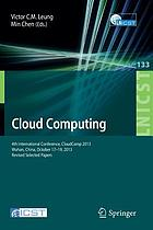 Cloud computing : 4th International Conference, CloudComp 2013, Wuhan, China, October 17-19, 2013, revised selected papers