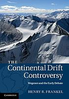 The continental drift controversy. Volume 1, Wegener and the early debate