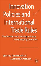 Innovation policies and international trade rules : the textile and clothing industry in developing countries