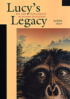 Lucy's Legacy: Sex and Intelligence in Human Evolution cover image