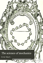 The science of mechanics; a critical and historical account of its development,