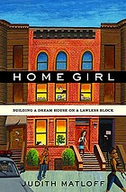 Home girl : building a dream house on a lawless block